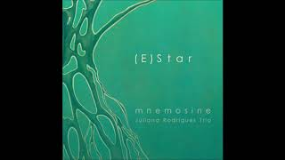 (E)Star | Mnemosine - Juliana Rodrigues Trio