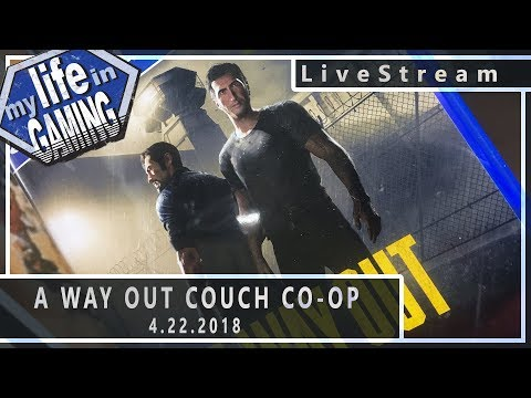 A Way Out - Couch Co-Op Part 1 :: 4.22.2018 LiveStream / MY LIFE IN GAMING - A Way Out - Couch Co-Op Part 1 :: 4.22.2018 LiveStream / MY LIFE IN GAMING