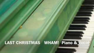 『ラスト・クリスマス』ワム! ピアノ伴奏 & ボーカルメロディー(ピア...