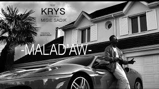 KRYS - MALAD'AW (Feat Misié SADIK)