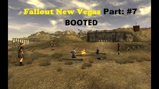 Fallout New Vegas Part 7 BOOTED