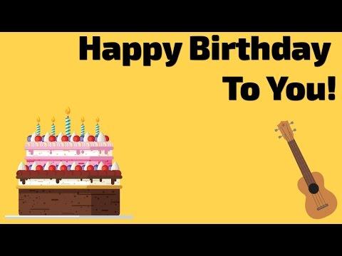 Happy Birthday To You. Ukulele Tutorial
