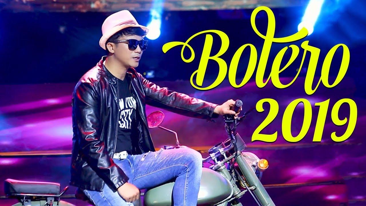 Bolero Mới Nhất 2019 – Lk Bolero Nhạc Trữ Tình Chọn Lọc Hay Nhất ĐẦU NĂM 2019
