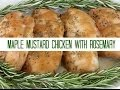 Maple Mustard Chicken With Rosemary: The Glamorous Housewife Cooks