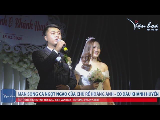 Màn song ca ngọt ngào của chú rể Hoàng Anh - cô dâu Khánh Huyền