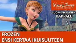 Anna ja Elsa laulavat: Ensi kertaa ikuisuuteen | Frozen