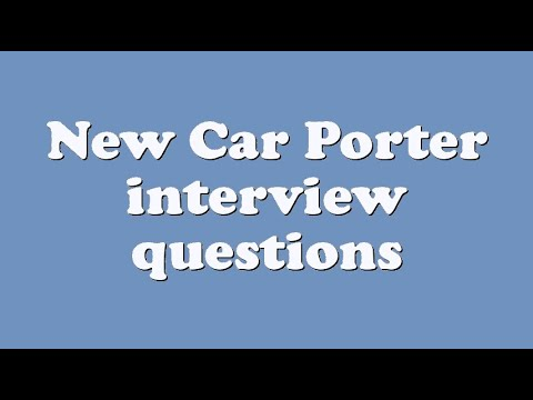 New Car Porter interview questions