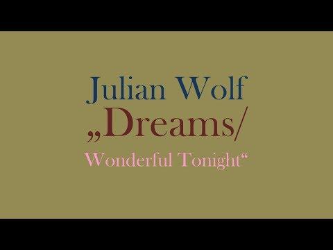 Julian Wolf - Dreams / Wonderful Tonight (from Demos & Covers)