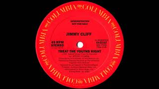 Jimmy Cliff - Treat The Youths Right (Special Version) 1982
