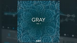 Aubit - Gray | Vocal Loops, Serum & Massive Presets and Drum Samples