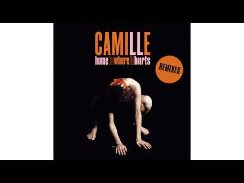 Camille - Home is where it hurts (New Edit)
