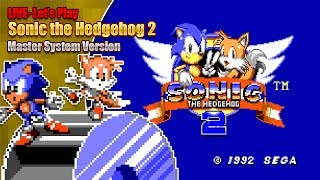 Let's play Sonic 2 (Master System) and other games - LIVE Saturday 15th December 2018 7pm GMT