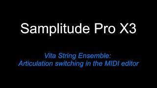 Samplitude Pro X3: Vita String Ensemble - Articulation switching in the MIDI editor