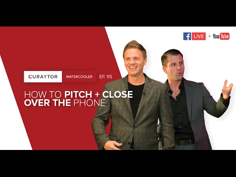 How to Pitch + Close Over the Phone #WaterCooler Ep. 115