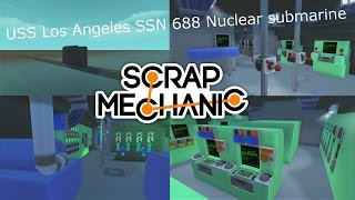 Scrap Mechanic Special USS Los Angeles SSN 688 Nuclear submarine