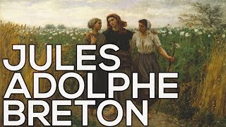 Jules Adolphe Breton: A collection of 79 paintings (HD)