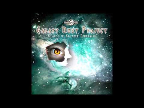 Galaxy Dust Project - Glance In Another Direction [Full Album]