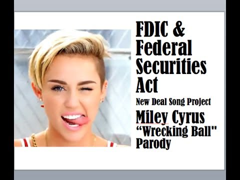 FDIC & Federal Securities Act New Deal Project (Miley Cyrus ...