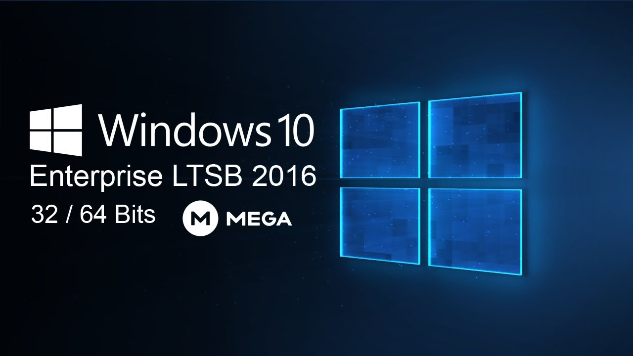 Windows 10 Enterprise Ltsb 2016 Iso Original 32 64 Bits Mega 2019 Youtube