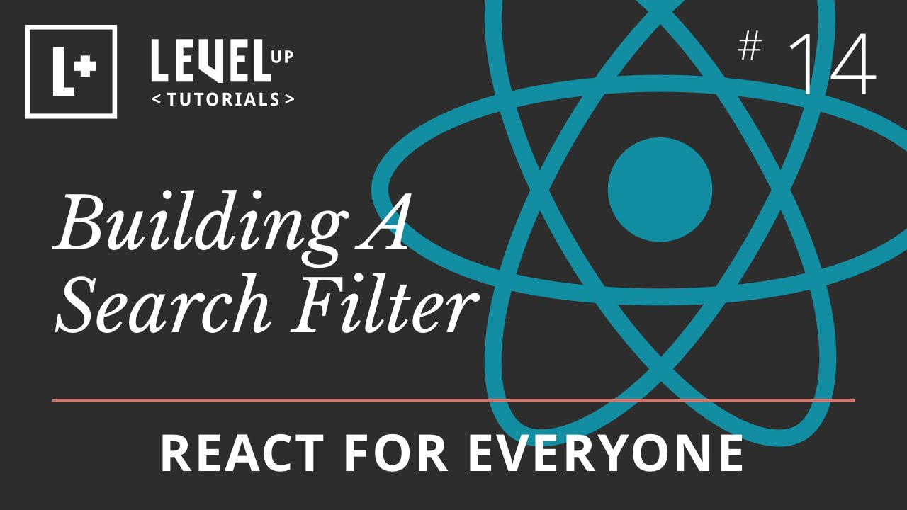 React For Everyone #14 - Building A Search Filter