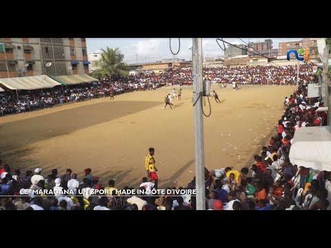 NCI REPORTAGES   Le Maracana un sport made in Côte d'Ivoire