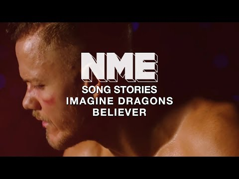 Imagine Dragons, 'Believer' - Song Stories