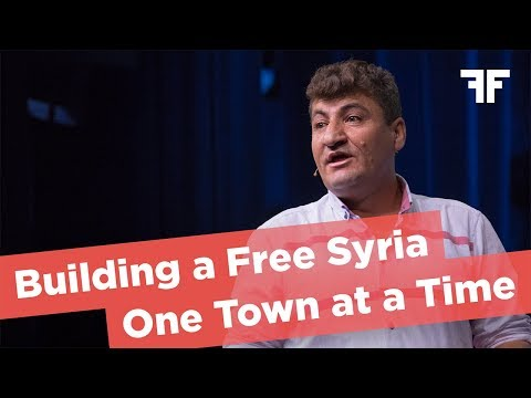 RAED FARES | BUILDING A FREE SYRIA ONE TOWN AT A TIME | 2017