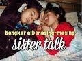 """Sister Talk - """" PACAR GUE NEMBAK KAKAK GUE """""""