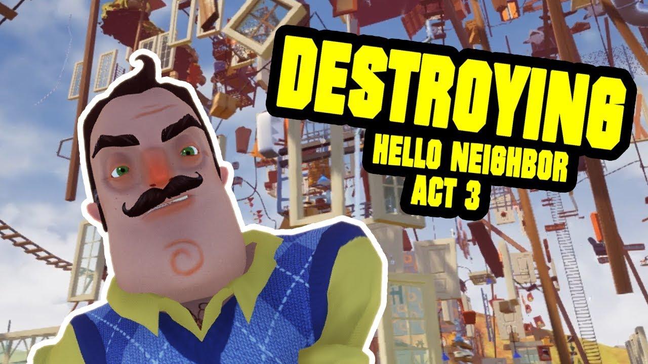 Download DESTROYING HELLO NEIGHBOR ACT 3 - Hello Neighbor Mod