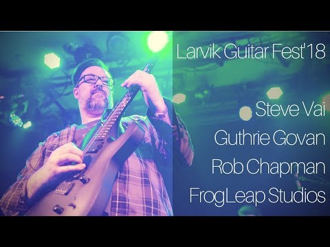 Steve Vai, Guthrie Govan, Rob Chapman & FrogLeap Studios | Larvik Guitar Fest'18