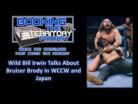 Wild Bill Irwin Talks About Bruiser Brody in WCCW and Japan