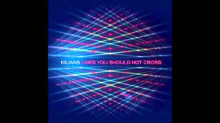Kilians - Not Today