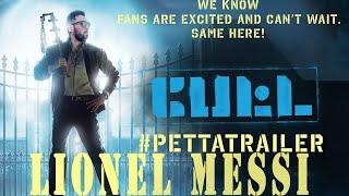 Petta -LIONEL MESSI VERSION- Official Trailer [Tamil] | Superstar Rajinikanth | Sun Pictures