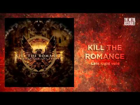 Kill The Romance - Late night void