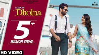 DHOLNA (Official Video)   Aleena Ft. Ajay Sarkaria   Desi Crew   Latest Punjabi Song 2021