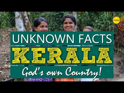 Kerala, God's own country - Unknown Facts!