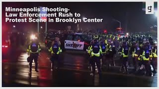 Minneapolis Shooting Law Enforcement Rush to Protest Scene in Brooklyn Center