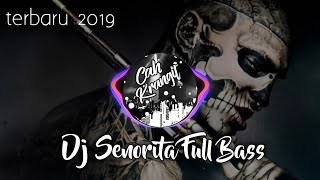 Dj Senorita Full Bass Terbaru 2019 Remix Slow