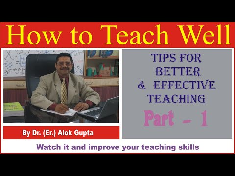 How To Teach Well - Tips Of Better & Effective Teaching, Part - 1