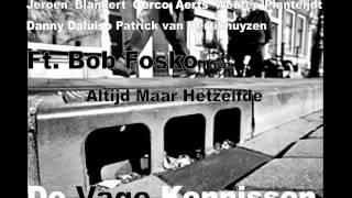 De Vage Kennissen Ft. Bob Fosko - Altijd Maar Hetzelfde (Live)