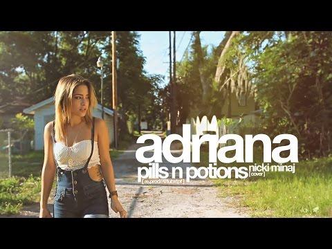 Pills N Potions - Nicki Minaj (Cover by Adriana)