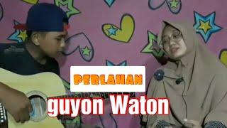Download Guyon Waton ~ perlahan   cover by destia #coverperlahan