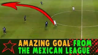 Amazing Goal from the Mexican league