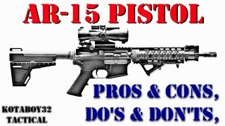AR15 Pistol Pros, Cons, Do's & Dont's