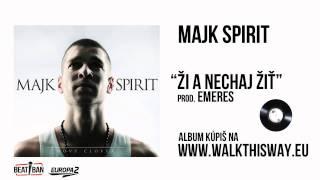 Majk Spirit - Ži a nechaj žiť (prod. EMERES)