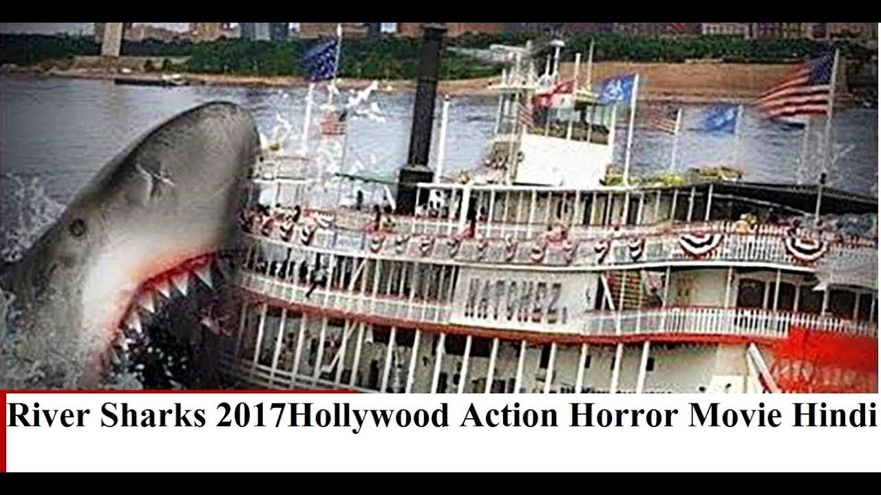 Download River Sharks 2017 Hollywood Action Horror Movie Hindi Dubbed Full HD