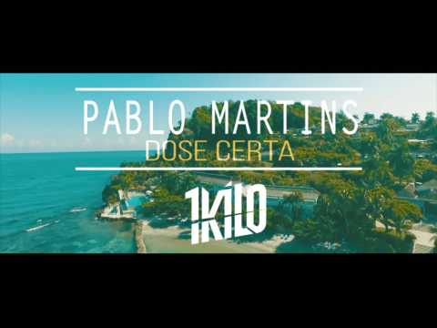 Pablo Martins - Dose Certa (Prod. 1Kilo)