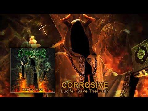 CORROSIVE - Lucifer Gave The Faith (official lyricvideo)