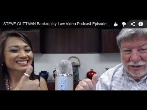 STEVE GUTTMAN Bankruptcy Law Video Podcast Episode #18 Legal Advice in Paradise