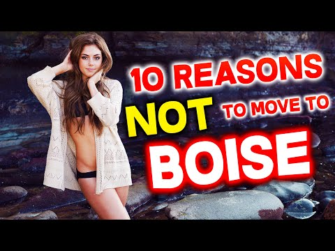 Top 10 Reasons NOT to Move to Boise, Idaho